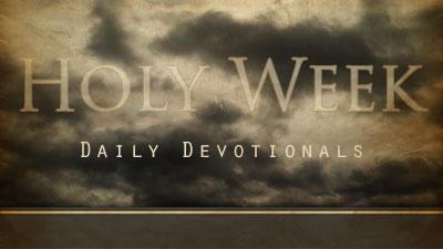 Holy Week Devotionals