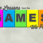 Easter Encounters: Life Lessons from the Games We Play