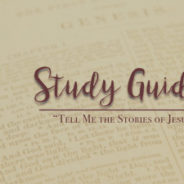 """""""Tell Me the Stories of Jesus"""" Study Guides"""