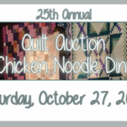25th Annual Quilt Auction & Chicken Noodle Dinner