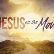 Jesus on the Move