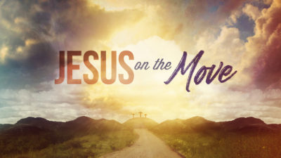 Jesus on the Move