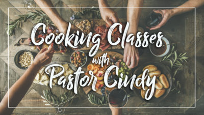 Cooking Classes with Pastor Cindy